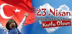 23 Nisan Ulusal Egemenlik ve Çocuk Bayramınız Kutlu Olsun