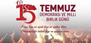 15 Temmuz kahraman Türk milletinin demokrasi bayramıdır